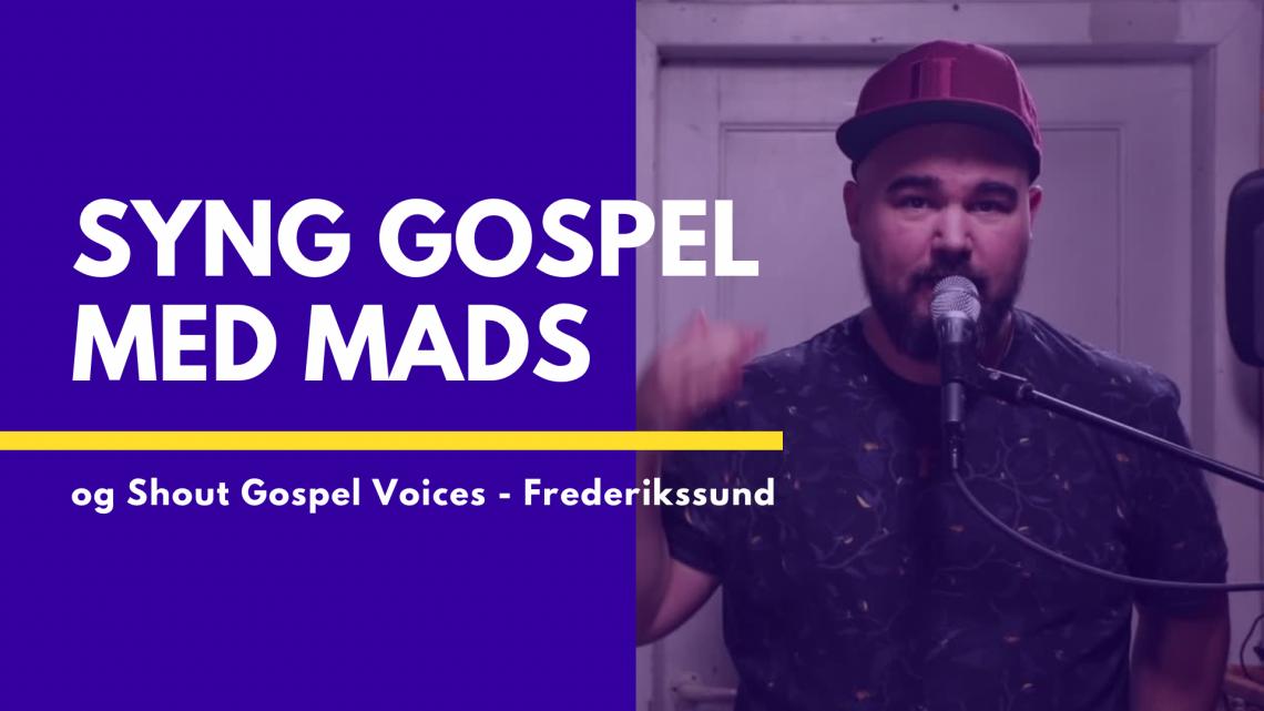 Syng gospel med Mads & Shout Gospel Voices online